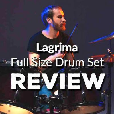 Lagrima Full Size Drum Set Review