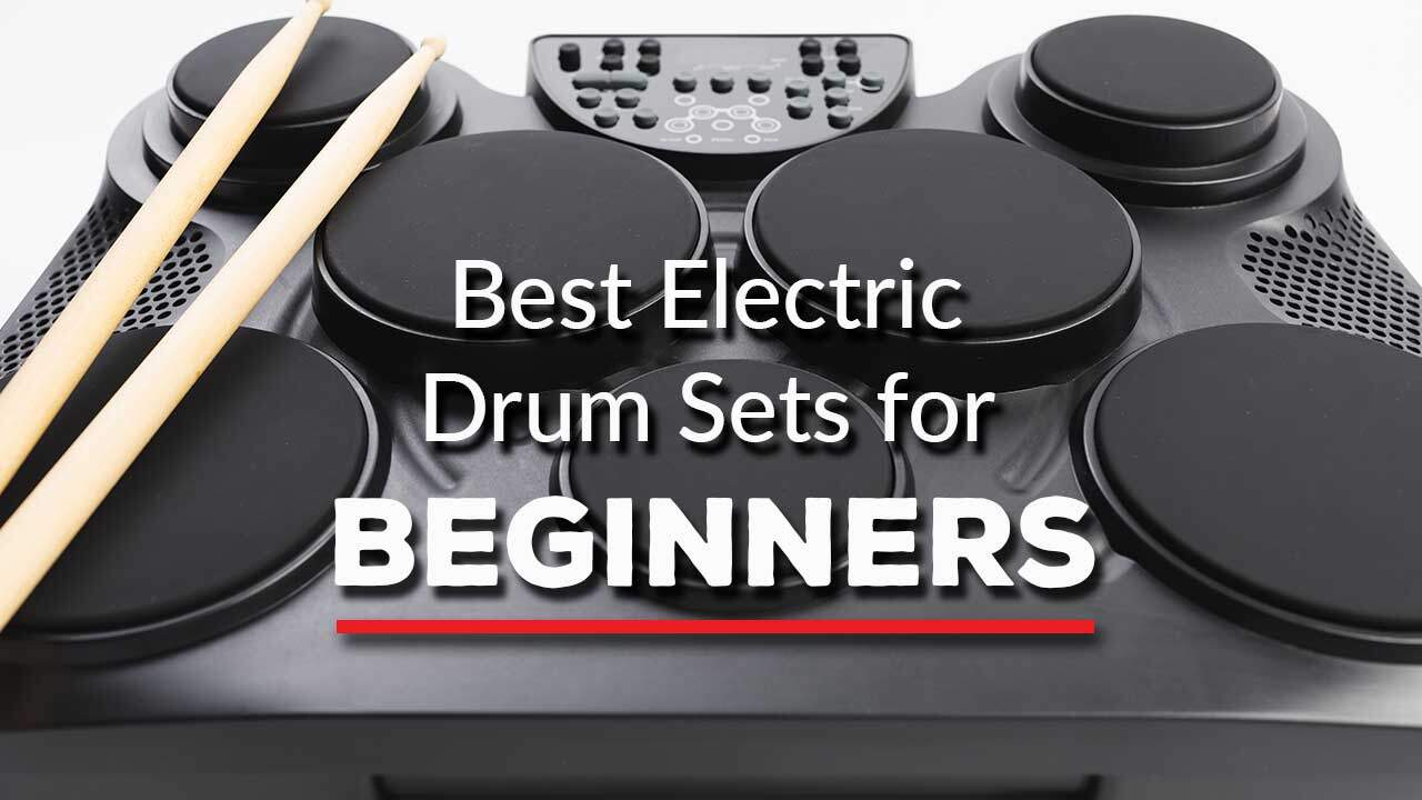 Best Electric Drum Sets for Beginners