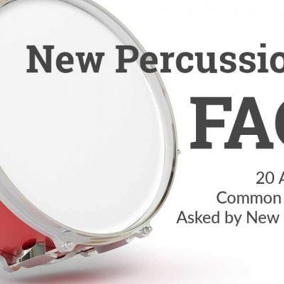 New Percussionist FAQs