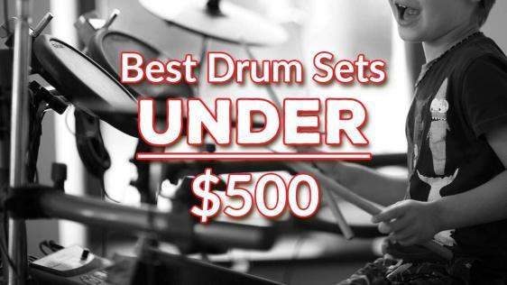 The Best Drum Sets Under $500