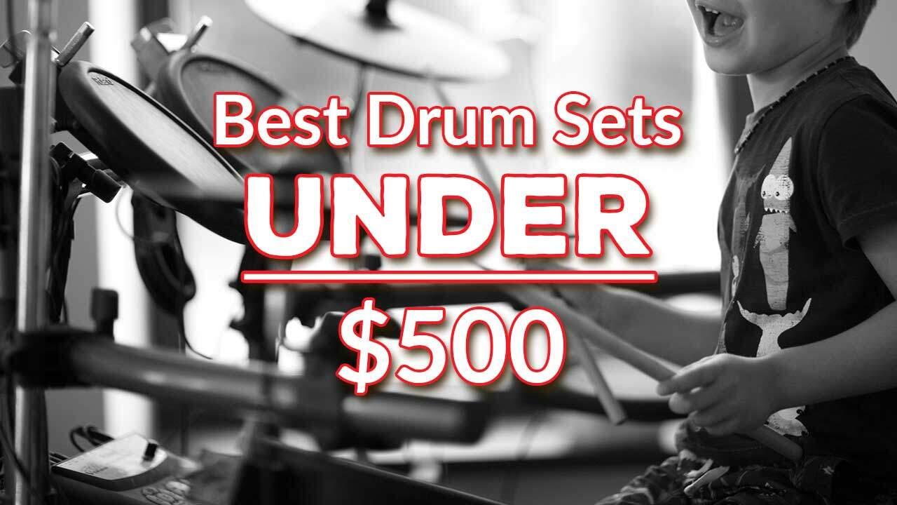 The Best Drum Sets Under $500