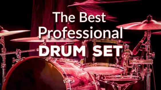 The Best Professional Drum Set