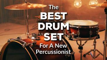 Best Drum Set For A New Percussionist
