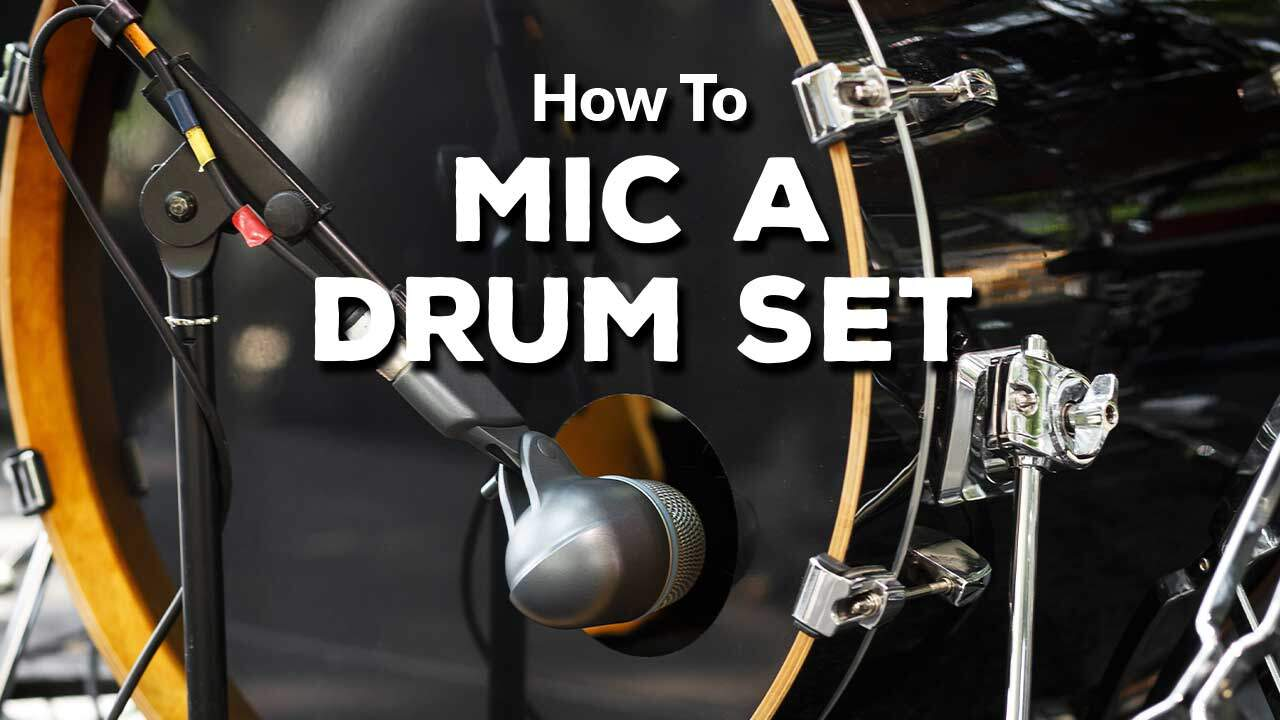 How to Mic a Drum Set