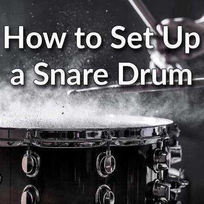 How to Set Up a Snare Drum
